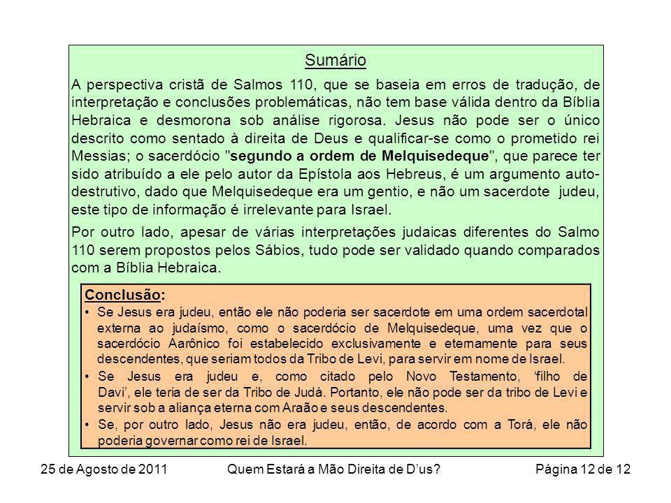 Sumário A perspectiva cristã de Salmos 110, que se baseia em erros de tradução, de interpretação e conclusões problemáticas, não tem base válida dentr