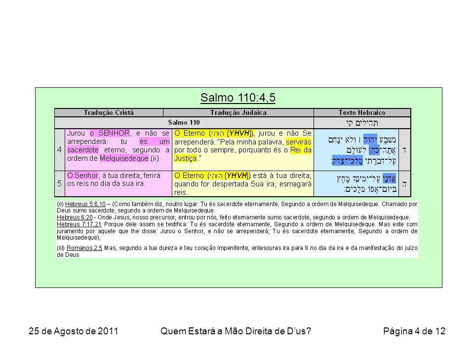 Salmo 110:4,5 25 de Agosto de 2011Quem Estará a Mão Direita de Dus? Página 4 de 12