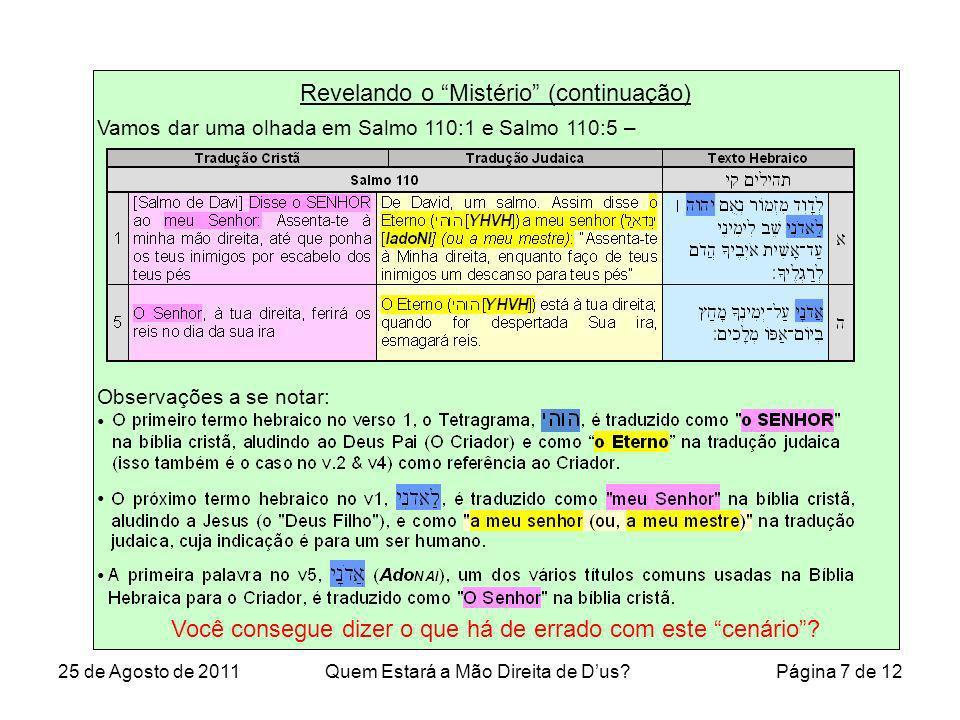 Revelando o Mistério (continuação) Vamos dar uma olhada em Salmo 110:1 e Salmo 110:5 – Observações a se notar: Você consegue dizer o que há de errado