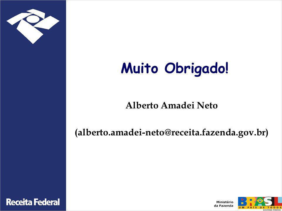 Muito Obrigado! Alberto Amadei Neto (alberto.amadei-neto@receita.fazenda.gov.br)