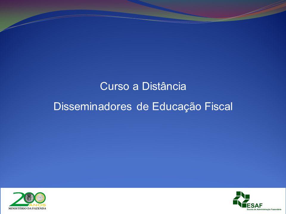 Curso a Distância Disseminadores de Educação Fiscal