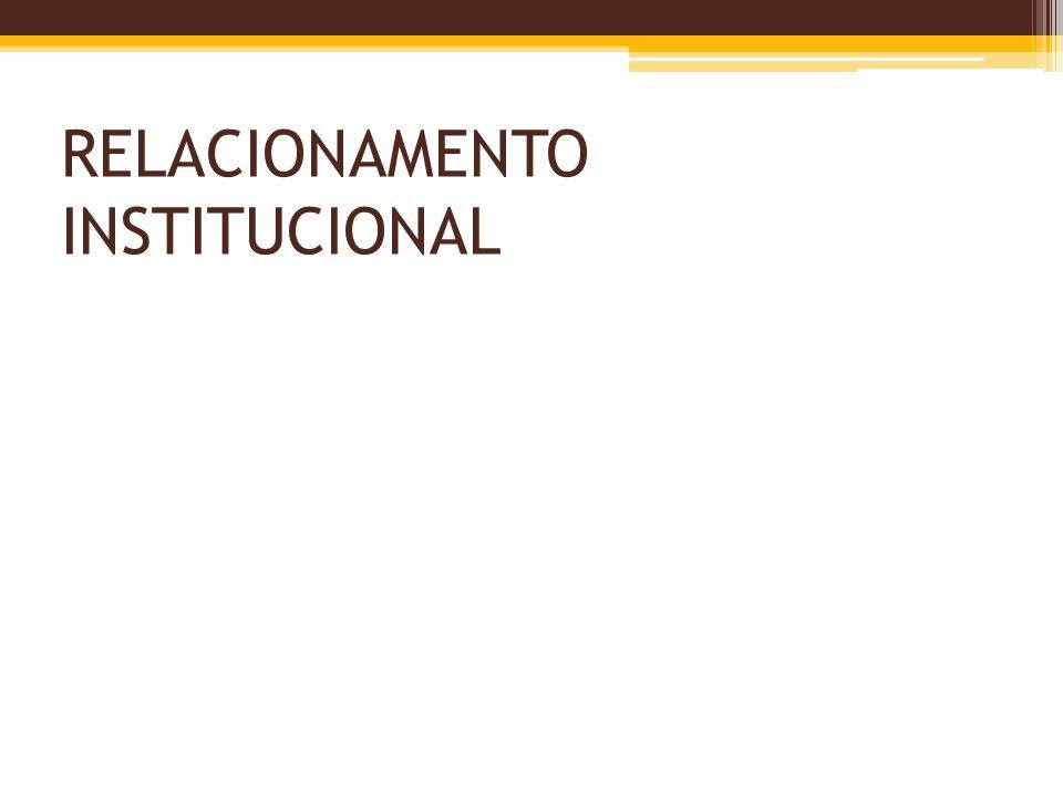 RELACIONAMENTO INSTITUCIONAL