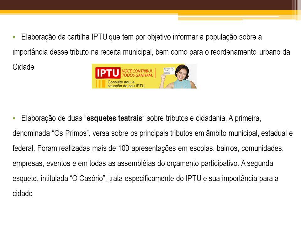 Elaboração da cartilha IPTU que tem por objetivo informar a população sobre a importância desse tributo na receita municipal, bem como para o reordena