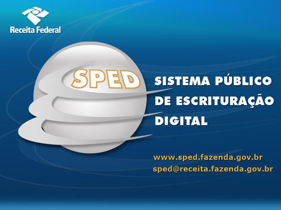 sped@receita.fazenda.gov.br www.sped.fazenda.gov.br
