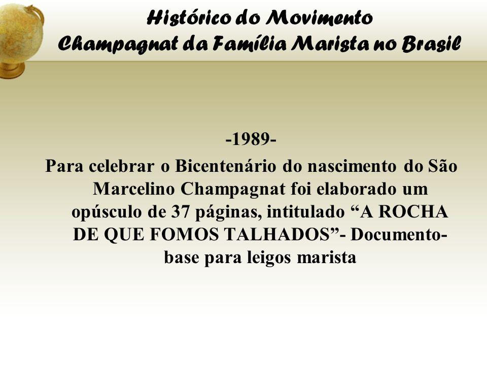 Histórico do Movimento Champagnat da Família Marista no Brasil -1989- Para celebrar o Bicentenário do nascimento do São Marcelino Champagnat foi elabo