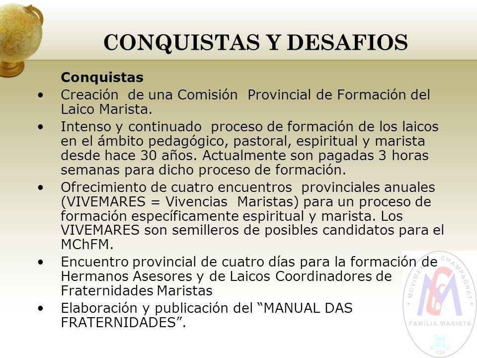 CONQUISTAS Y DESAFIOS Conquistas Creación de una Comisión Provincial de Formación del Laico Marista. Intenso y continuado proceso de formación de los