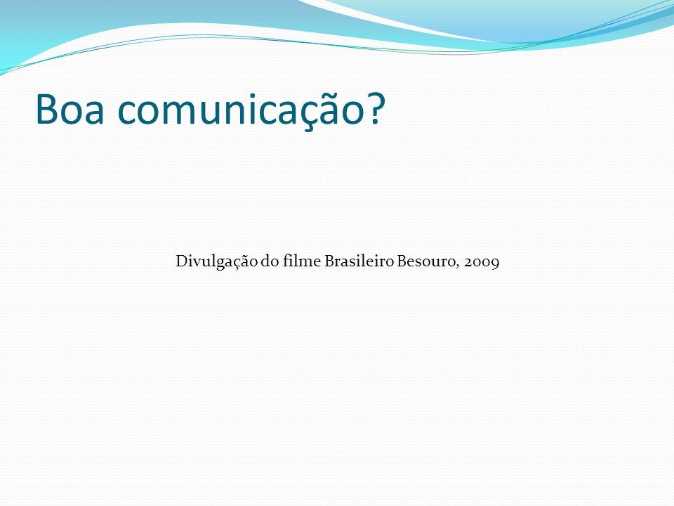 Boa comunicação? Divulgação do filme Brasileiro Besouro, 2009
