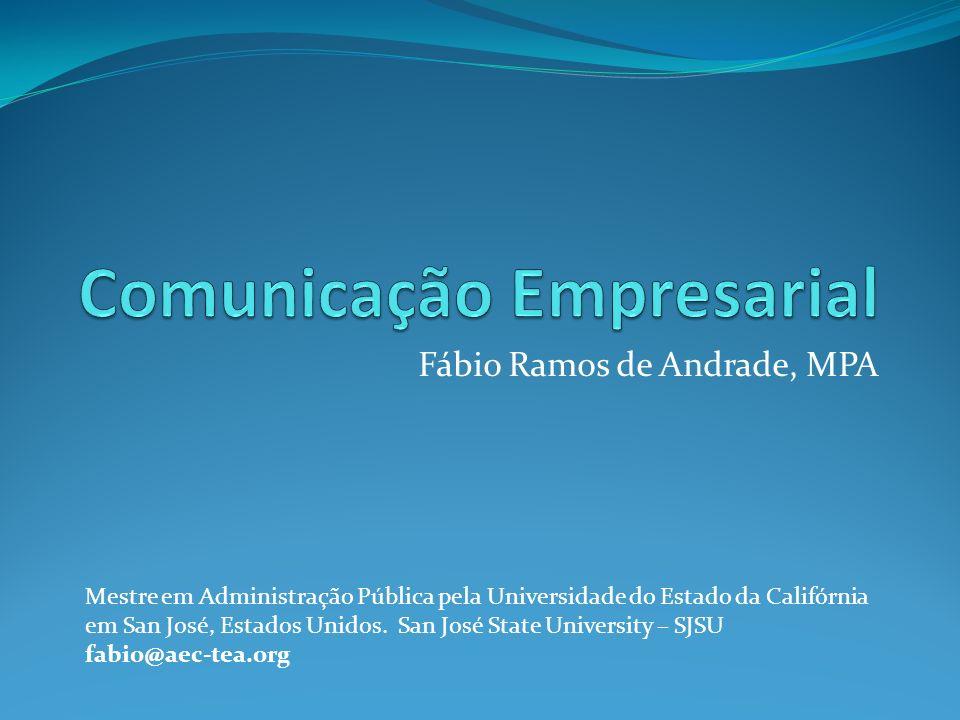 Fábio Ramos de Andrade, MPA Mestre em Administração Pública pela Universidade do Estado da Califórnia em San José, Estados Unidos. San José State Univ