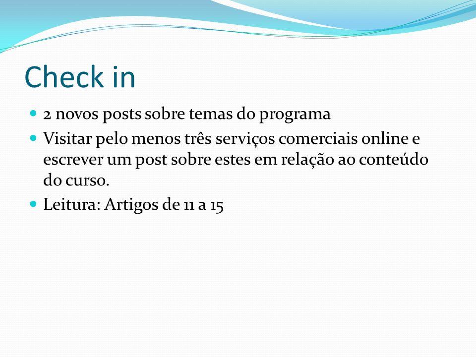 Check in 2 novos posts sobre temas do programa Visitar pelo menos três serviços comerciais online e escrever um post sobre estes em relação ao conteúd