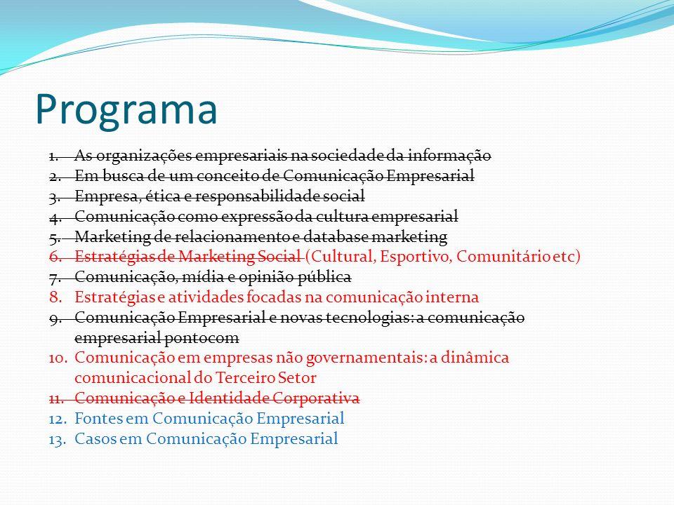 Programa 1.As organizações empresariais na sociedade da informação 2.Em busca de um conceito de Comunicação Empresarial 3.Empresa, ética e responsabil