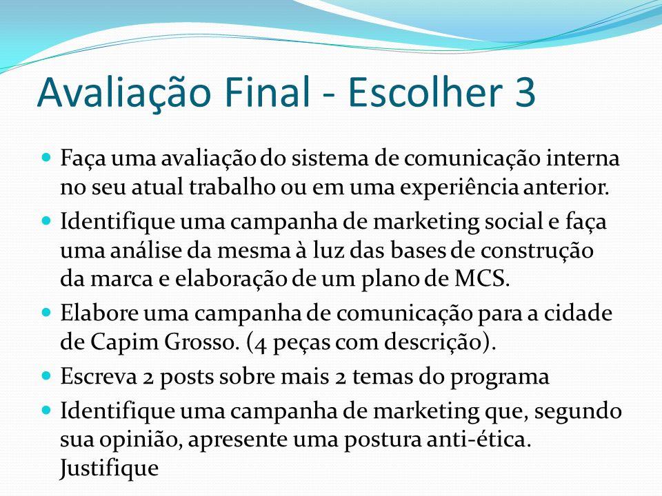 Avaliação Final - Escolher 3 Faça uma avaliação do sistema de comunicação interna no seu atual trabalho ou em uma experiência anterior. Identifique um