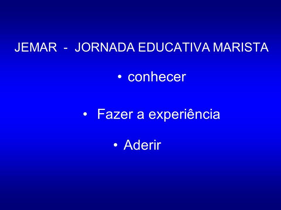 JEMAR - JORNADA EDUCATIVA MARISTA Aderir Fazer a experiência conhecer