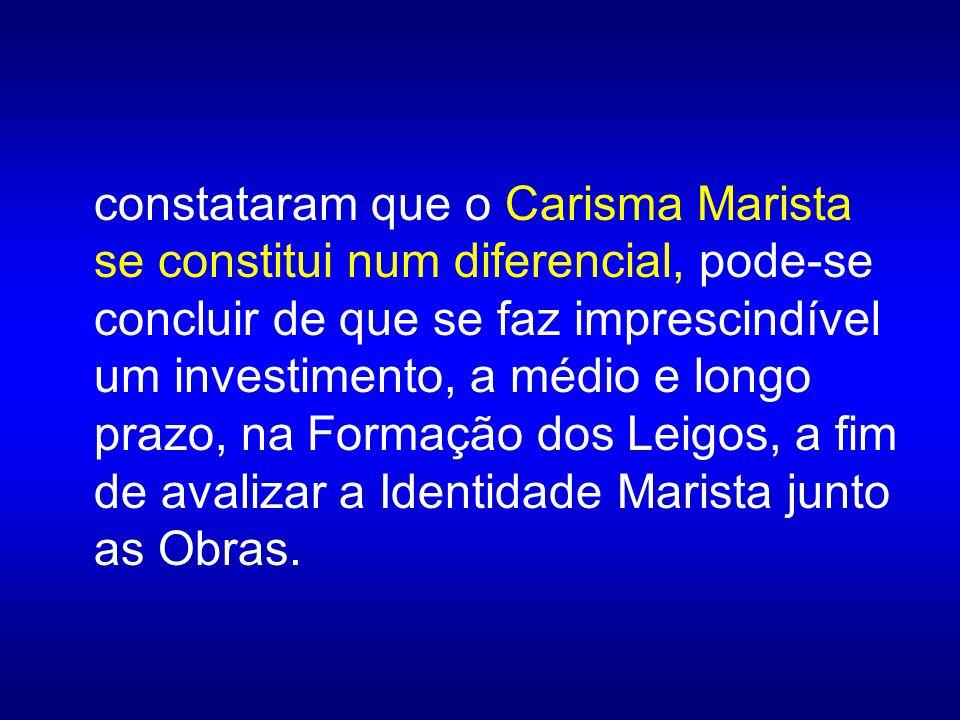 constataram que o Carisma Marista se constitui num diferencial, pode-se concluir de que se faz imprescindível um investimento, a médio e longo prazo,