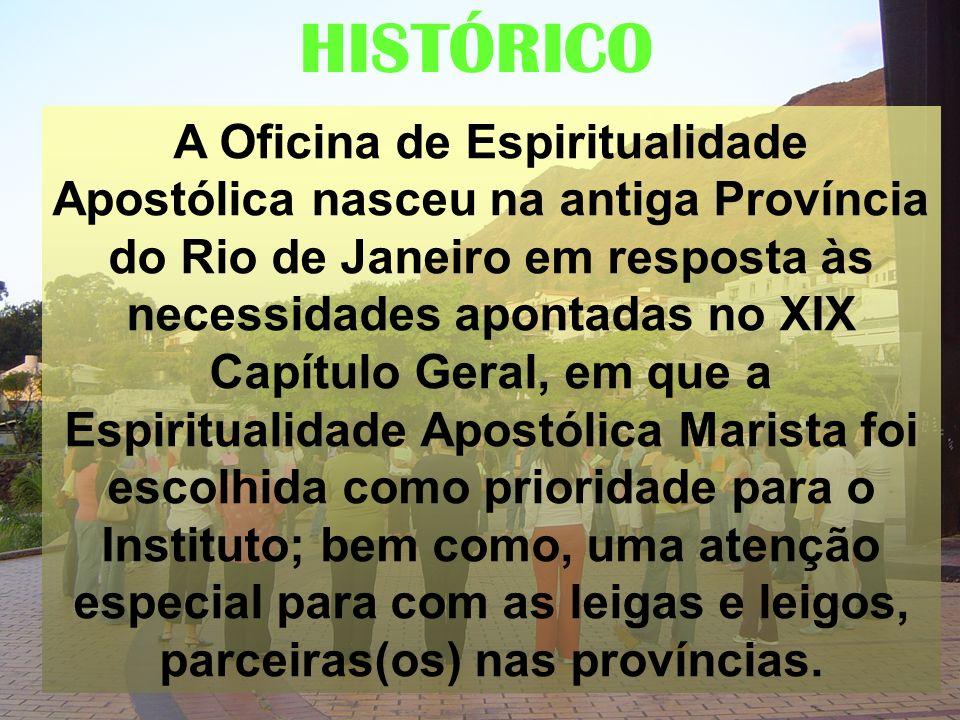HISTÓRICO A Oficina de Espiritualidade Apostólica nasceu na antiga Província do Rio de Janeiro em resposta às necessidades apontadas no XIX Capítulo G