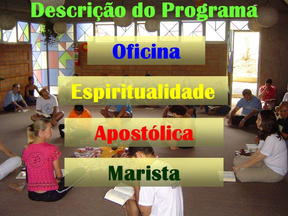 Descrição do Programa Oficina Espiritualidade Apostólica Marista