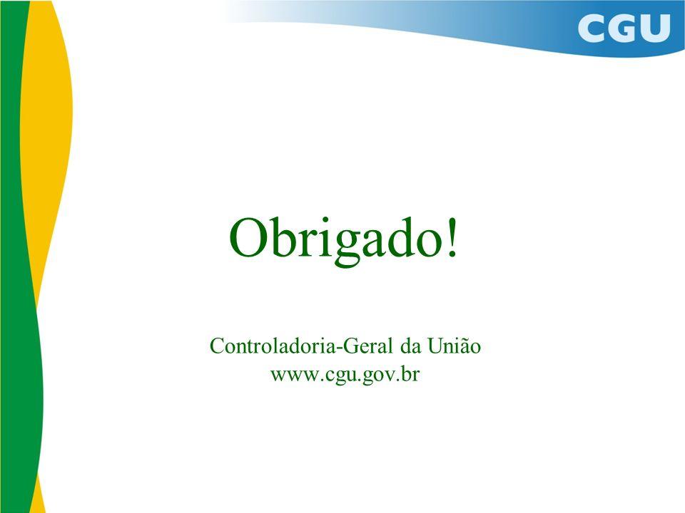 Obrigado! Controladoria-Geral da União www.cgu.gov.br