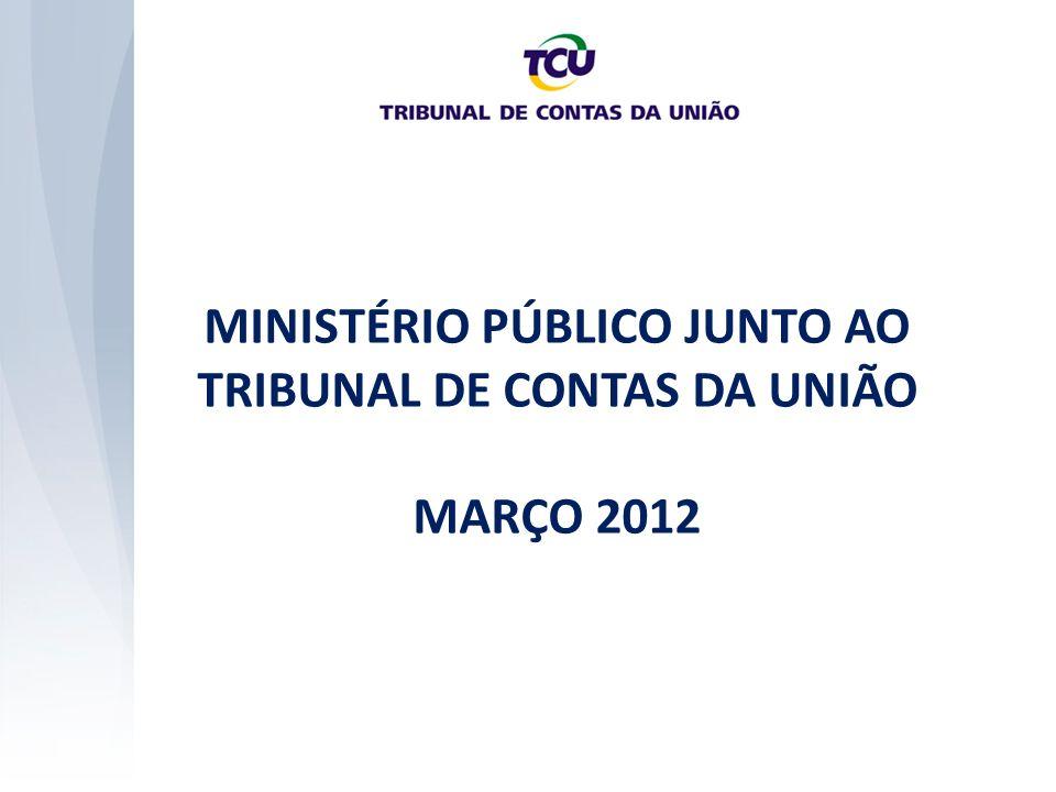 MINISTÉRIO PÚBLICO JUNTO AO TRIBUNAL DE CONTAS DA UNIÃO MARÇO 2012