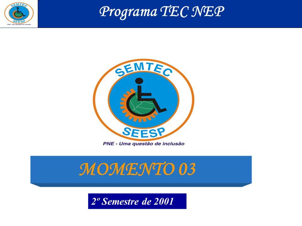 MOMENTO 03 Programa TEC NEP 2º Semestre de 2001