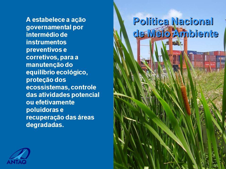 A estabelece a ação governamental por intermédio de instrumentos preventivos e corretivos, para a manutenção do equilíbrio ecológico, proteção dos eco
