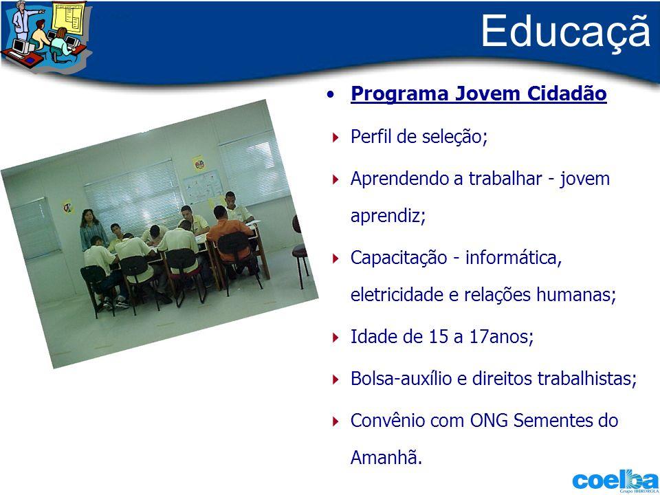 Educaçã o - Programa Jovem Cidadão Perfil de seleção; Aprendendo a trabalhar - jovem aprendiz; Capacitação - informática, eletricidade e relações huma