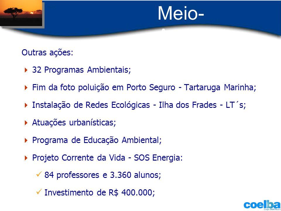 Meio- Ambiente Outras ações: 32 Programas Ambientais; Fim da foto poluição em Porto Seguro - Tartaruga Marinha; Instalação de Redes Ecológicas - Ilha