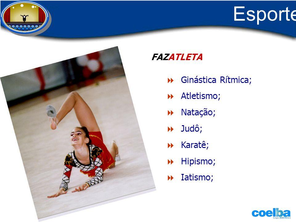 FAZATLETA Ginástica Rítmica; Atletismo; Natação; Judô; Karatê; Hipismo; Iatismo; Esporte