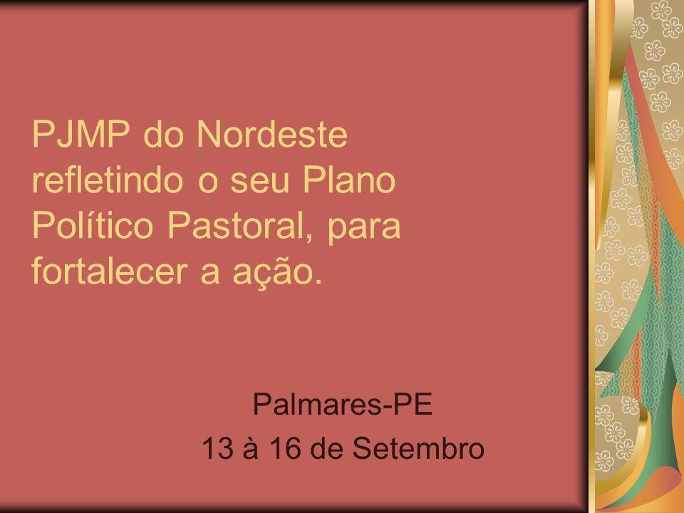 PJMP do Nordeste refletindo o seu Plano Político Pastoral, para fortalecer a ação. Palmares-PE 13 à 16 de Setembro