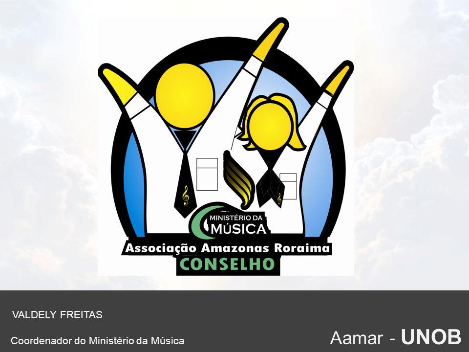 VALDELY FREITAS Coordenador do Ministério da Música Aamar - UNOB