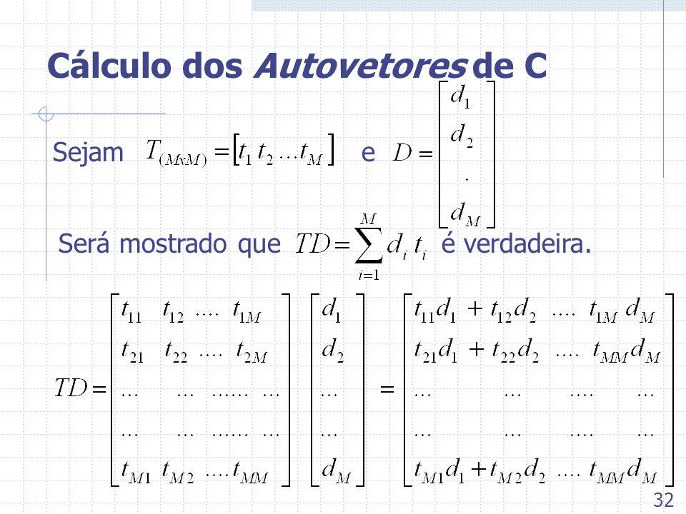 Cálculo dos Autovetores de C Sejame Será mostrado queé verdadeira. 32