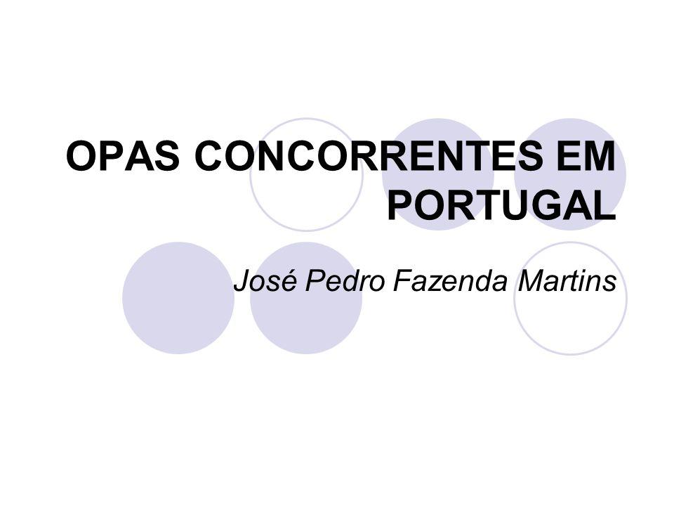 Favorecimento das OPAs concorrentes As OPAs concorrentes são benéficas para os destinatários e para o mercado Em face de um OPA hostil, a administração da sociedade visada tem os seus poderes limitados, excepto a busca de OPAs concorrentes.