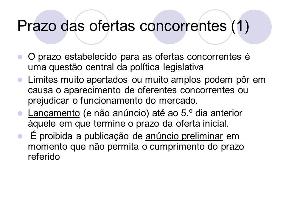 Prazo das ofertas concorrentes (1) O prazo estabelecido para as ofertas concorrentes é uma questão central da política legislativa Limites muito apert