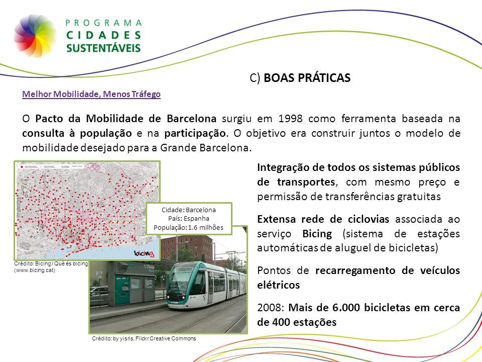 Crédito: by yisris, Flickr Creative Commons C) BOAS PRÁTICAS Melhor Mobilidade, Menos Tráfego O Pacto da Mobilidade de Barcelona surgiu em 1998 como f