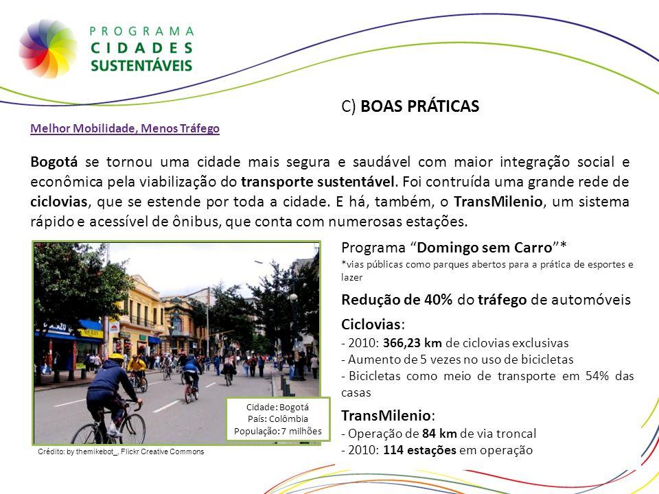 Crédito: by themikebot_, Flickr Creative Commons C) BOAS PRÁTICAS Melhor Mobilidade, Menos Tráfego Bogotá se tornou uma cidade mais segura e saudável