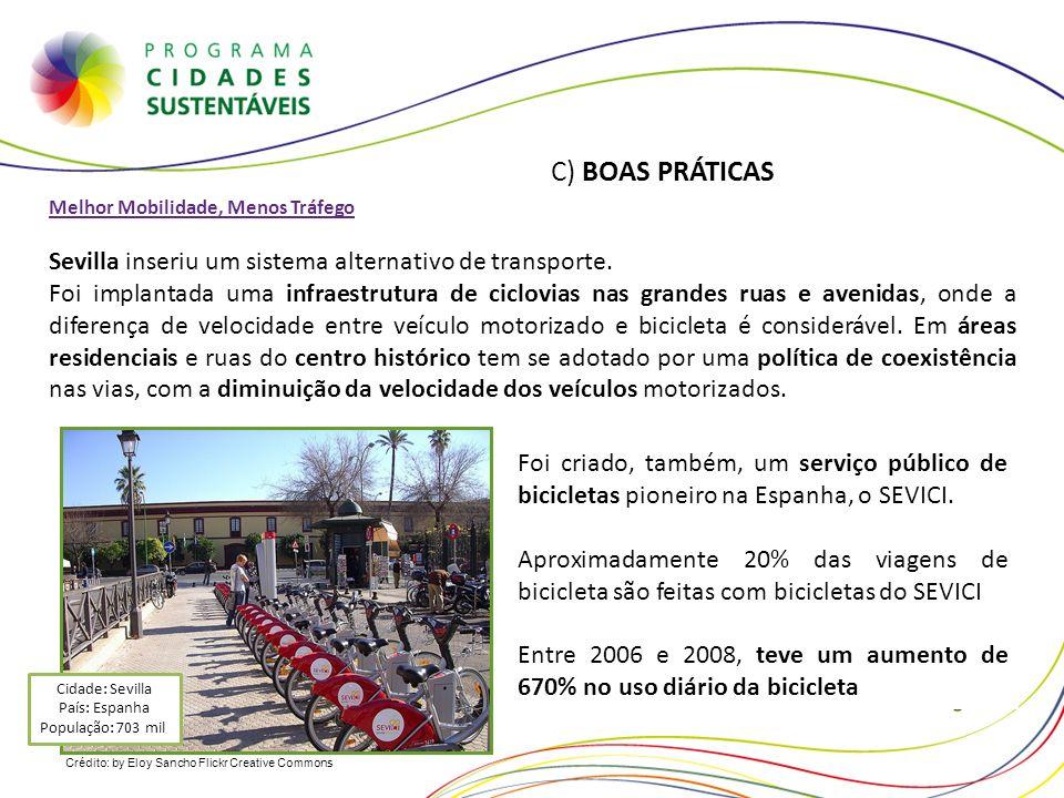 Crédito: by Eloy Sancho Flickr Creative Commons C) BOAS PRÁTICAS Melhor Mobilidade, Menos Tráfego Sevilla inseriu um sistema alternativo de transporte