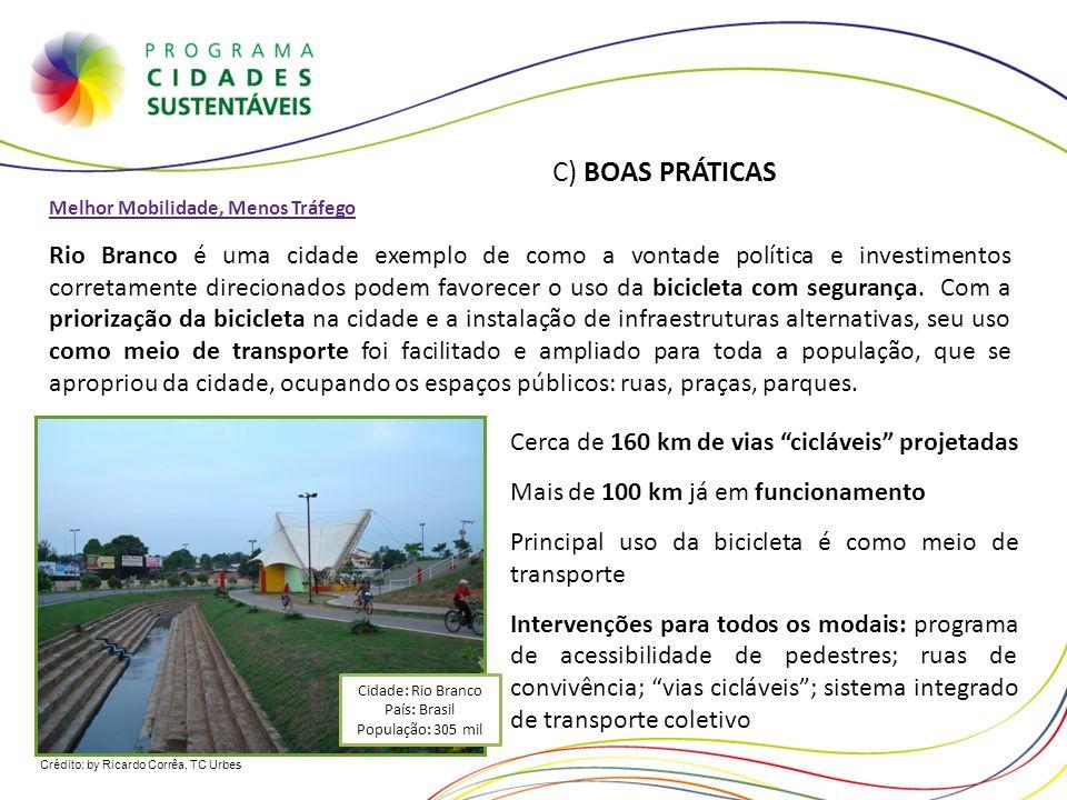 Melhor Mobilidade, Menos Tráfego Rio Branco é uma cidade exemplo de como a vontade política e investimentos corretamente direcionados podem favorecer