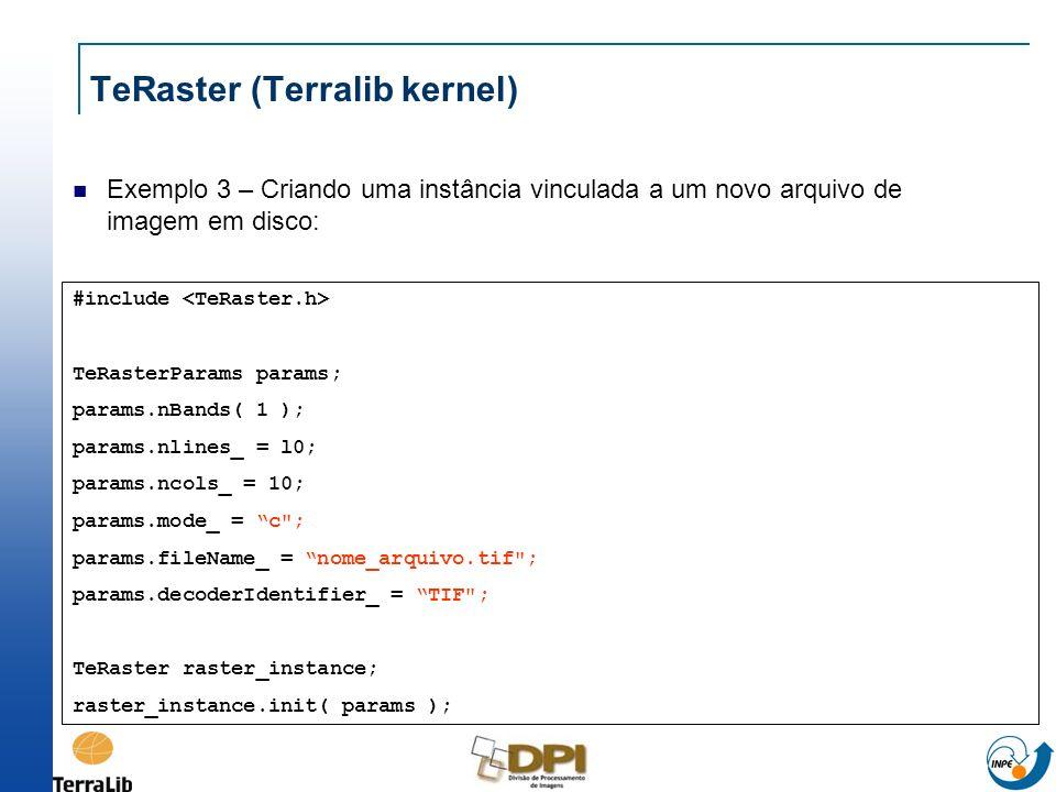 TeRaster (Terralib kernel) Exemplo 3 – Criando uma instância vinculada a um novo arquivo de imagem em disco: #include TeRasterParams params; params.nB
