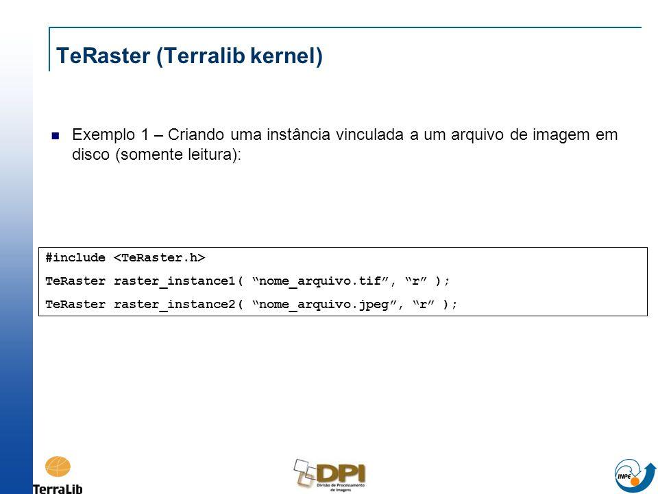 TeRaster (Terralib kernel) Exemplo 1 – Criando uma instância vinculada a um arquivo de imagem em disco (somente leitura): #include TeRaster raster_ins