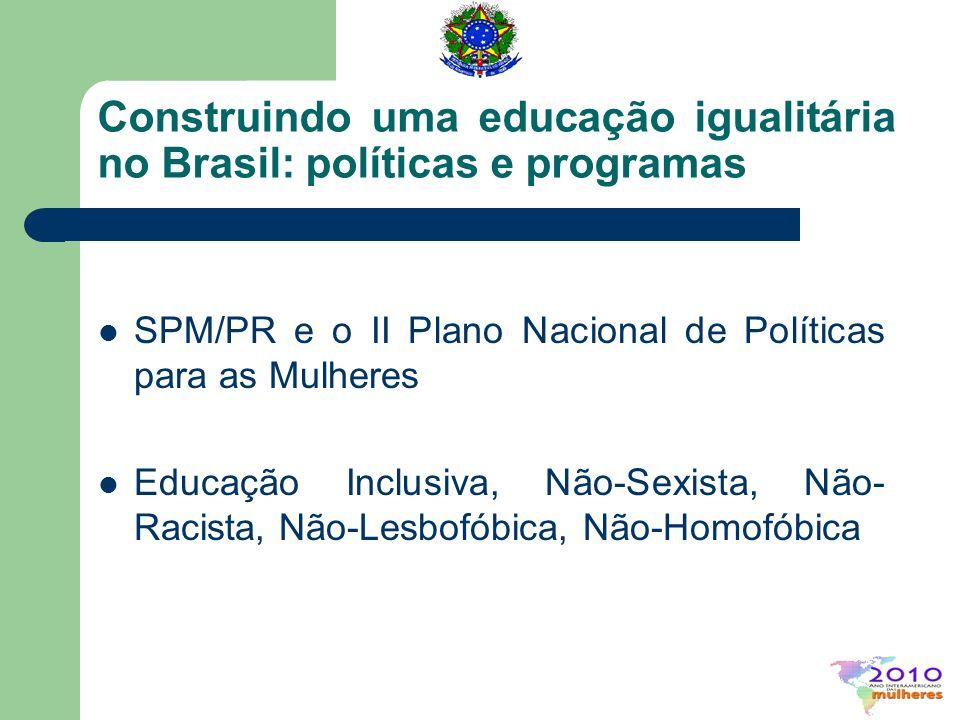 Construindo uma educação igualitária no Brasil: políticas e programas SPM/PR e o II Plano Nacional de Políticas para as Mulheres Educação Inclusiva, N