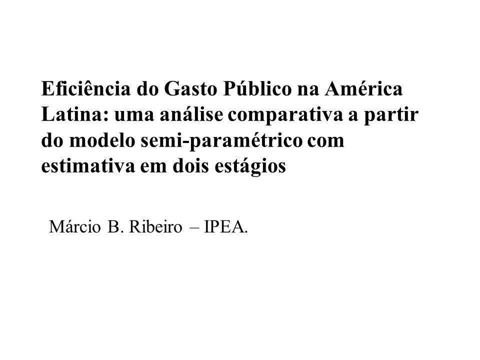 Eficiência do Gasto Público na América Latina: uma análise comparativa a partir do modelo semi-paramétrico com estimativa em dois estágios Márcio B.