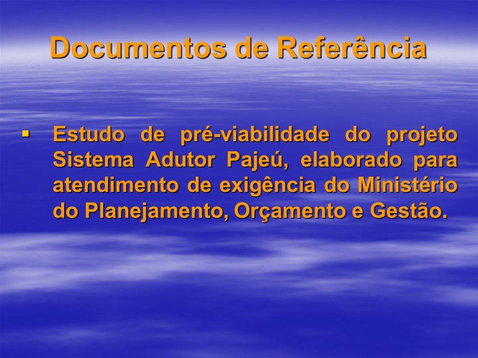 Documentos de Referência Estudo de pré-viabilidade do projeto Sistema Adutor Pajeú, elaborado para atendimento de exigência do Ministério do Planejame