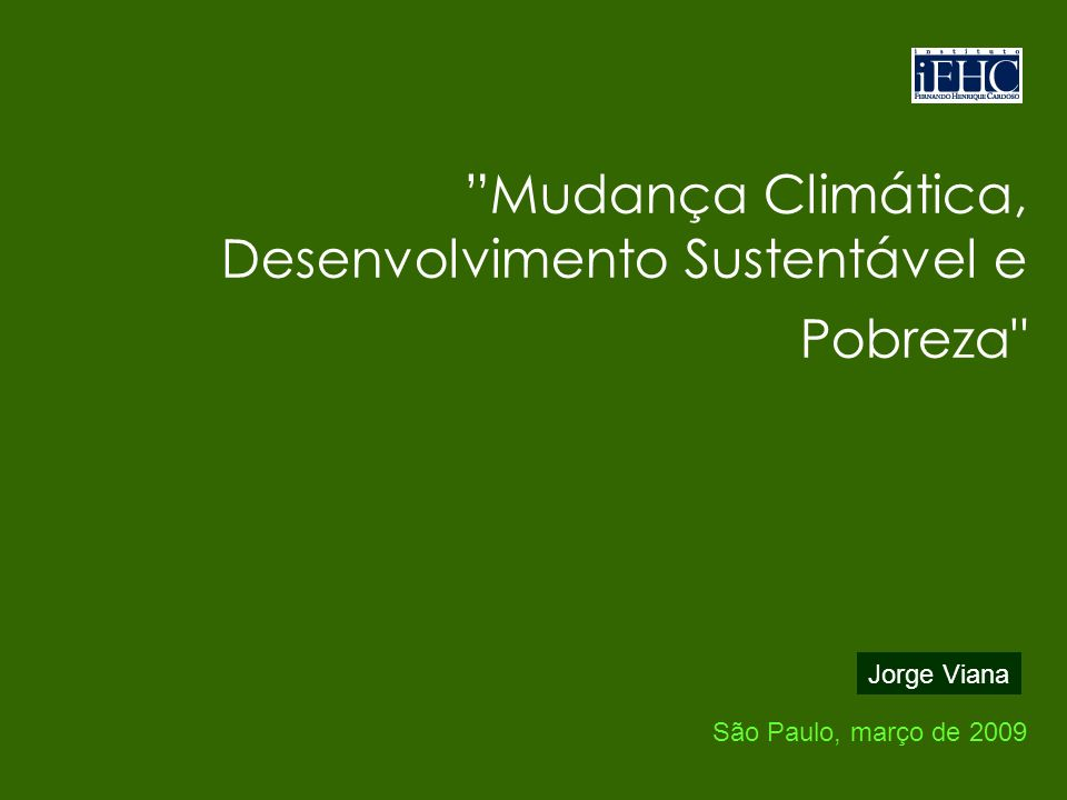 2 Mudanças climáticas Mudanças climáticas vão afetar profundamente o nosso modo de planejar e agir.