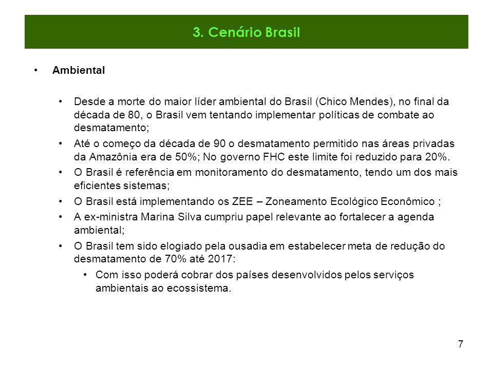 7 Ambiental Desde a morte do maior líder ambiental do Brasil (Chico Mendes), no final da década de 80, o Brasil vem tentando implementar políticas de