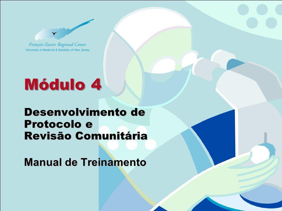 Módulo 4 Desenvolvimento de Protocolo e Revisão Comunitária Manual de Treinamento