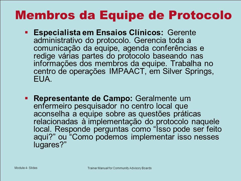 Module 4- Slides Trainer Manual for Community Advisory Boards Membros da Equipe de Protocolo Especialista em Ensaios Clínicos: Gerente administrativo
