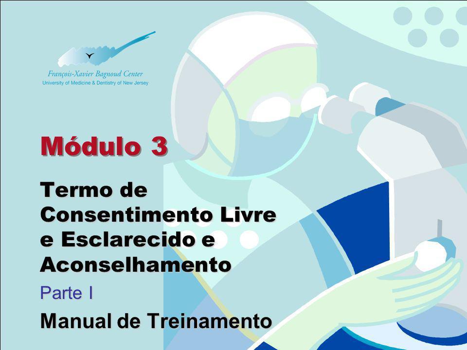Módulo 3 Termo de Consentimento Livre e Esclarecido e Aconselhamento Parte I Manual de Treinamento