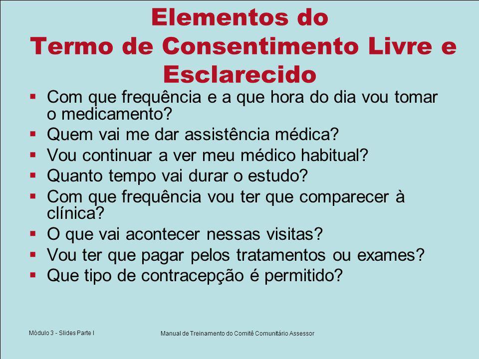Módulo 3 - Slides Parte I Manual de Treinamento do Comitê Comunitário Assessor Com que frequência e a que hora do dia vou tomar o medicamento? Quem va