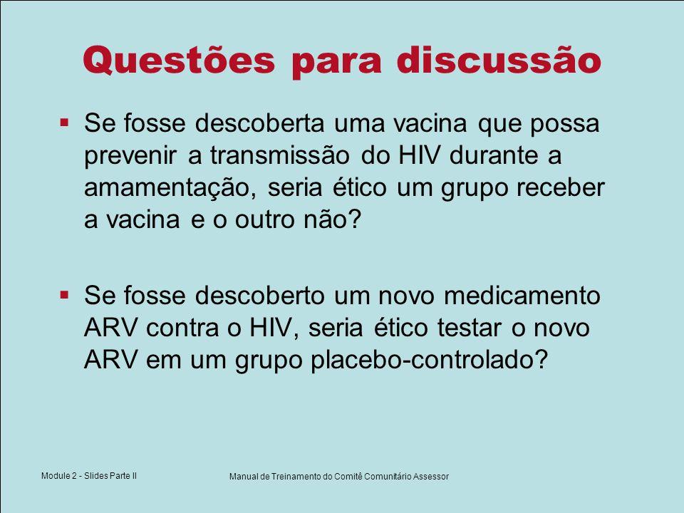 Module 2 - Slides Parte II Manual de Treinamento do Comitê Comunitário Assessor Questões para discussão Se fosse descoberta uma vacina que possa preve