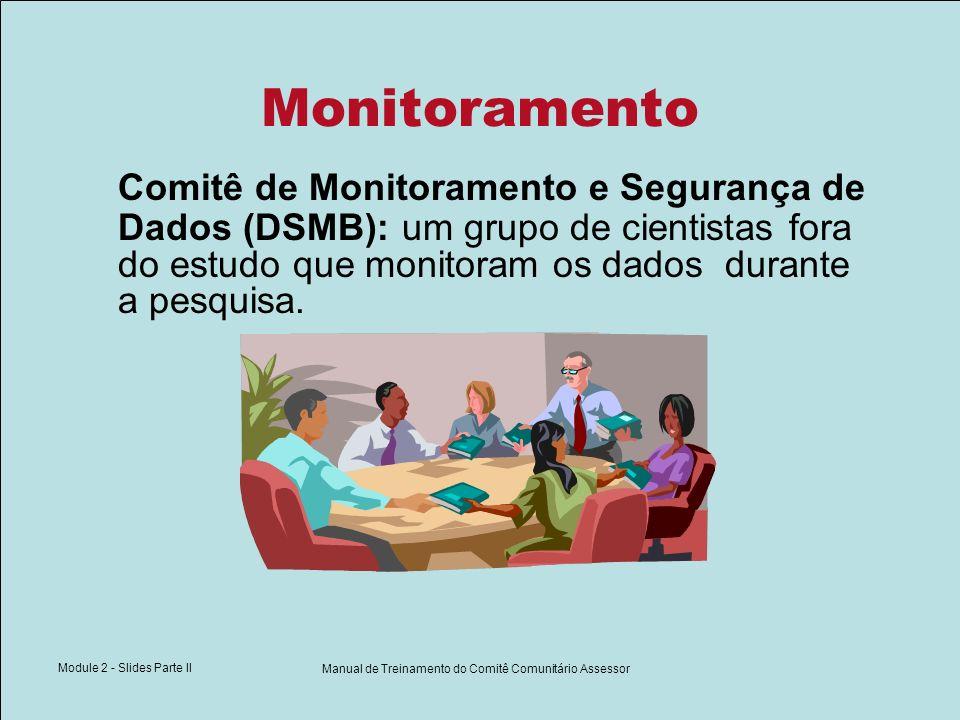 Module 2 - Slides Parte II Manual de Treinamento do Comitê Comunitário Assessor Monitoramento Comitê de Monitoramento e Segurança de Dados (DSMB): um