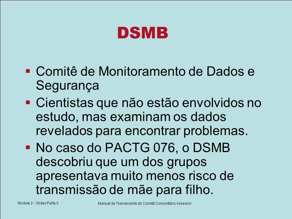 Module 2 - Slides Parte II Manual de Treinamento do Comitê Comunitário Assessor DSMB Comitê de Monitoramento de Dados e Segurança Cientistas que não e
