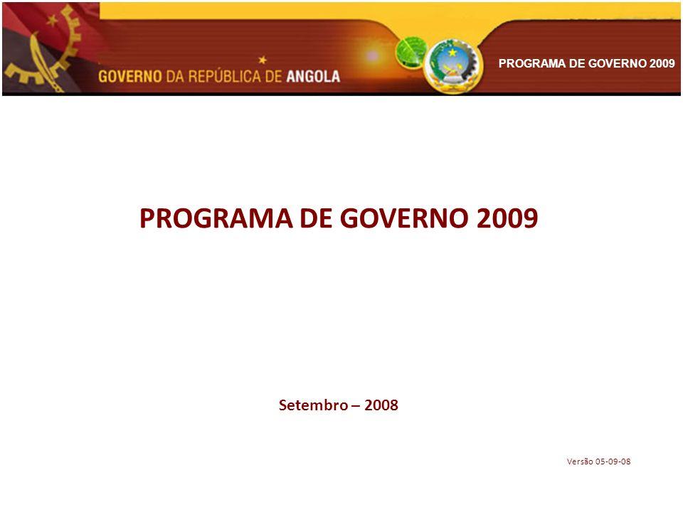 PROGRAMA DE GOVERNO 2009 SUMÁRIO 1.MODELO DE PLANEAMENTO DE ANGOLA 2.OBJECTIVOS NACIONAIS DE DESENVOLVIMENTO 3.SÍNTESE DA EVOLUÇÃO ECONÓMICA INTERNACIONAL RECENTE 4.DIAGNÓSTICO ECONÓMICO E SOCIAL DE ANGOLA 5.METAS MACROECONÓMICAS 6.POLÍTICAS DE APOIO AO DESENVOLVIMENTO 7.POLÍTICAS E PRIORIDADES SECTORIAIS - ECONOMIA REAL 8.POLÍTICAS E PRIORIDADES SECTORIAIS - INFRAESTRUTURAS ECONÓMICAS 9.POLÍTICAS E PRIORIDADES SECTORIAIS - EDUCAÇÃO, RECURSOS HUMANOS E INFRA ESTRUTURAS SOCIAIS 10.REFORMA E MODERNIZAÇÃO DO ESTADO 11.OUTRAS POLÍTICAS 12.CONSOLIDAÇÃO DAS METAS E DOS INVESTIMENTOS PÚBLICOS 13.IMPACTO DO PROGRAMA NA GERAÇÃO DE EMPREGO E RENDA, COMO FORMA DE COMBATER A FOME E REDUZIR A MISÉRIA